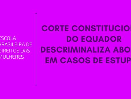 Corte Constitucional do Equador descriminaliza aborto em casos de estupro