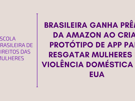 Brasileira ganha prêmio da Amazon ao criar protótipo de app para resgatar mulheres da Violência Dom.