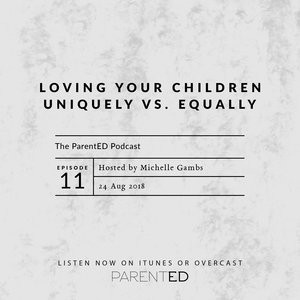Episode 11: Loving Your Children Uniquely vs. Equally