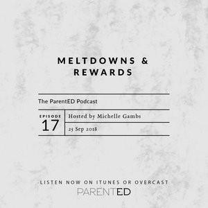 Episode 17: Meltdowns & Rewards