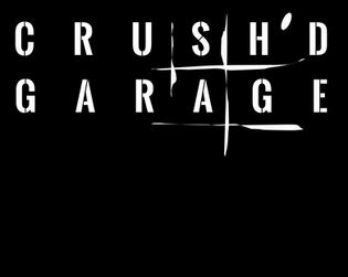 CRUSH'D GARAGE