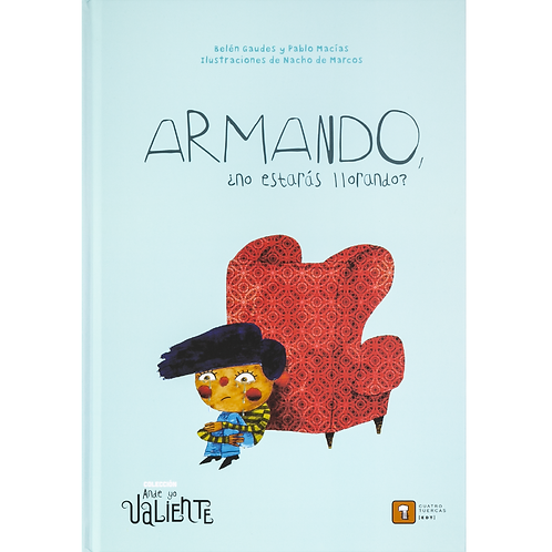 Armando, no estarás llorando
