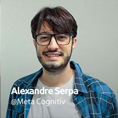 Alexandre Serpa @Meta Cognitiv