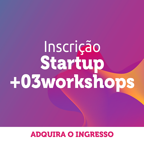 Startup | Inscrição Congresso + 3 workshops
