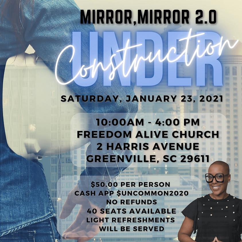Mirror, Mirror 2.0 Under Construction