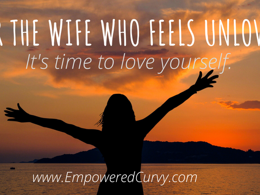 FOR THE WIFE WHO FEELS UNLOVED
