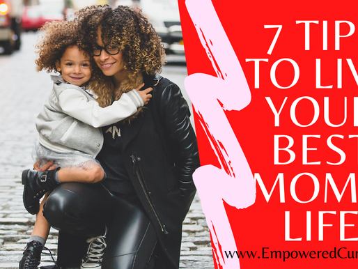 7 Tips to live your best mom's life