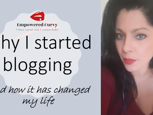 Why I started blogging and how it has changed my life