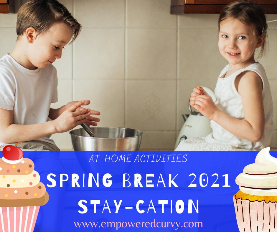 Spring Break 2021: At-home activities