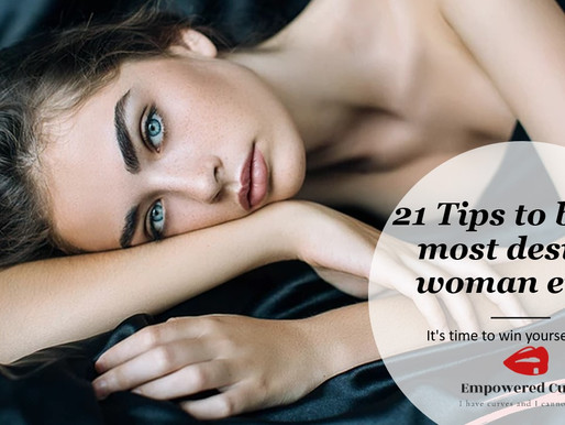 21 Tips to be the most desired woman ever!