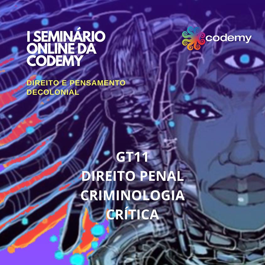 GT 11 DIREITO PENAL E CRIMINOLOGIA CRÍTICA