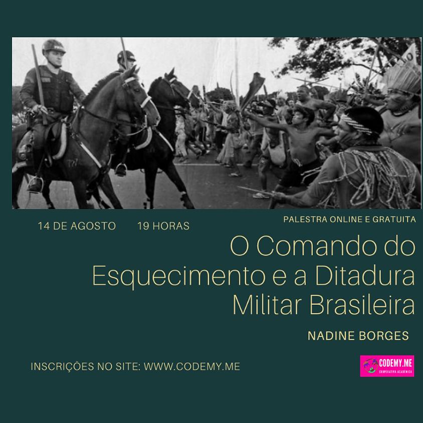 O comando do Esquecimento e a Ditadura Militar Brasileira