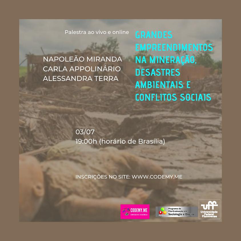 Grandes Empreendimentos na Mineração, Desastres Ambientais e Conflitos Sociais
