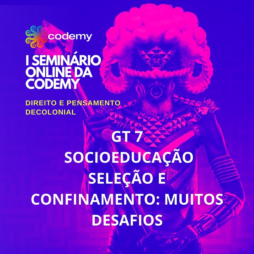 GT 7. SOCIOEDUCAÇÃO, SELEÇÃO E CONFINAMENTO: MUITOS DESAFIOS