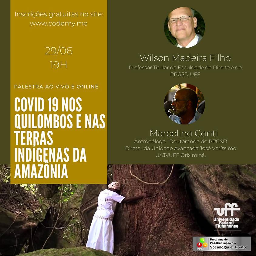 Covid 19 nos Quilombos e nas Terras Indígenas da Amazônia
