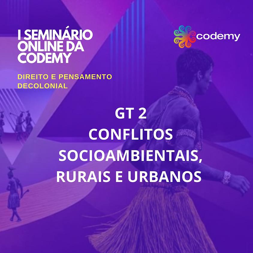 GT 2 CONFLITOS SOCIOAMBIENTAIS, RURAIS E URBANOS
