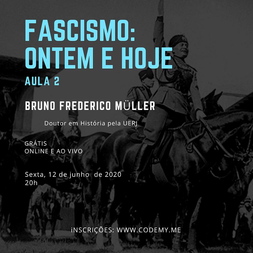 Fascismo: ontem e hoje (aula 2)