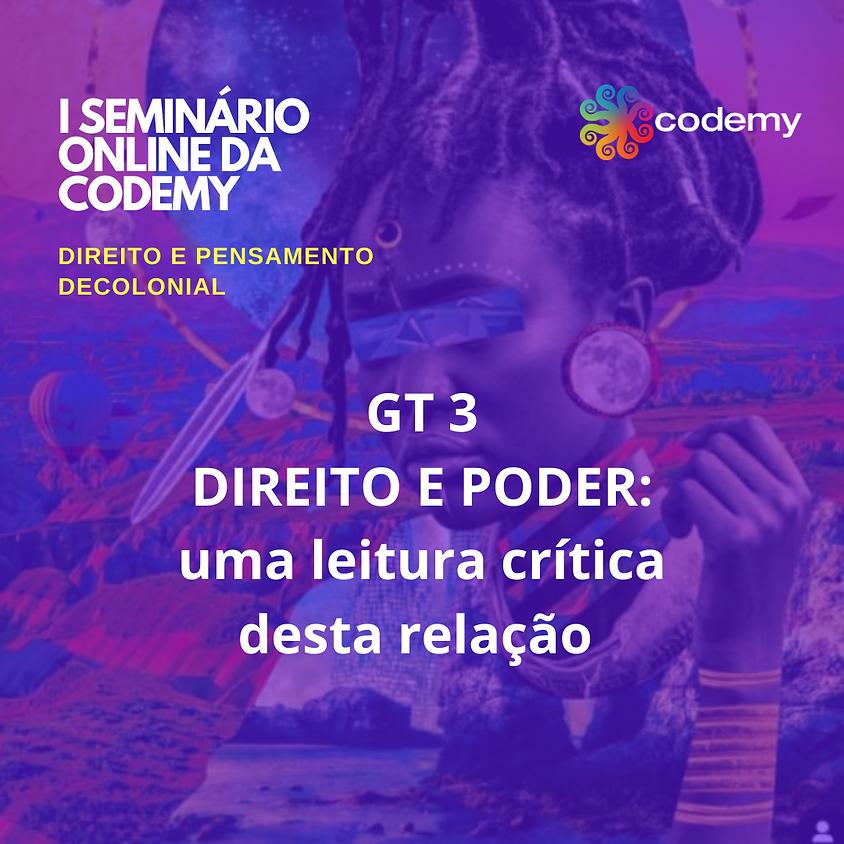 GT 3 DIREITO E PODER: UMA LEITURA CRÍTICA DESTA RELAÇÃO
