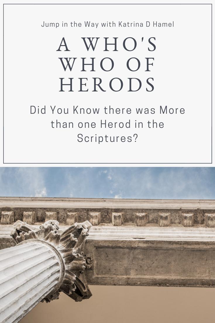 A Quick Look at the four men named Herod we meet in scriptures. Jump in the Way with Katrina D Hamel at https://katrina-d-hamel.com