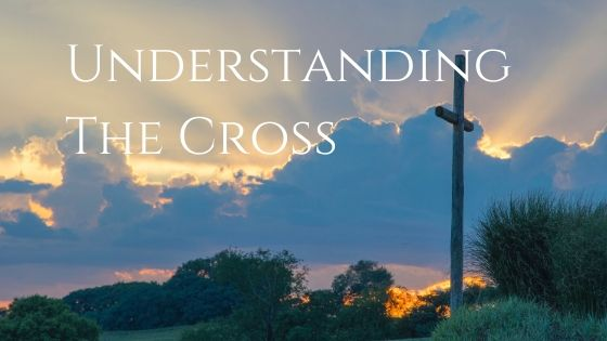 Understanding the Cross