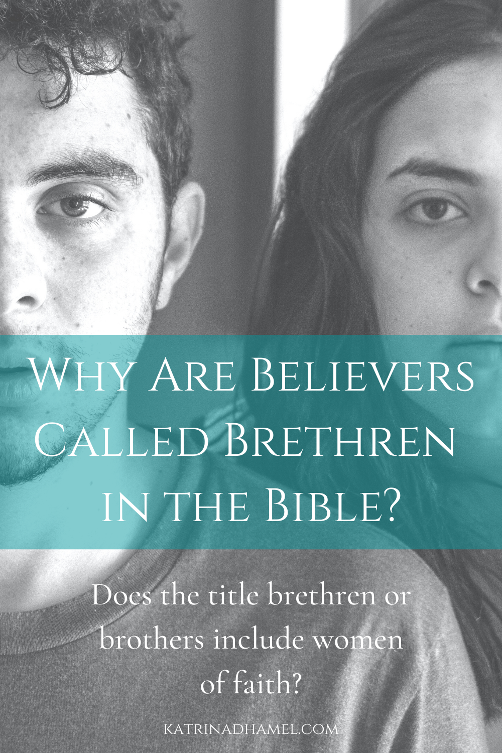 Believers called brethren in the Bible, a man and a woman's face in black and white