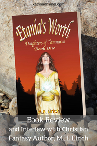 Book Review of Etania's Worth and Author Interview with M.H. Elrich