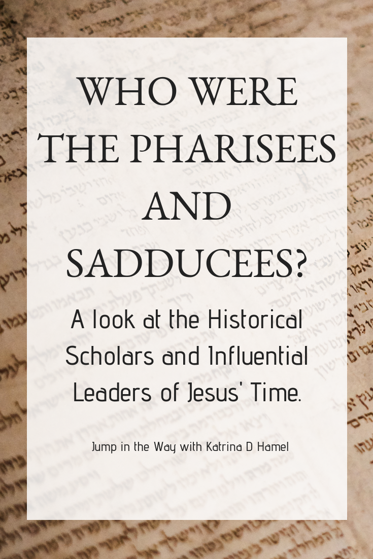 Who were the Pharisees and Sadducees? Easy Bible History. Jump in the Way with Katrina D Hamel at https://katrina-d-hamel.com photo credit to tanner mardis on unsplash