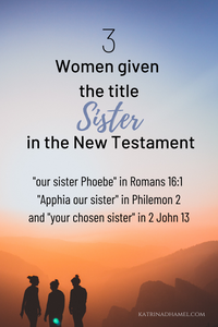 3 Women given the title Sister in the New Testament and three women's silhouettes before a mountain sunset