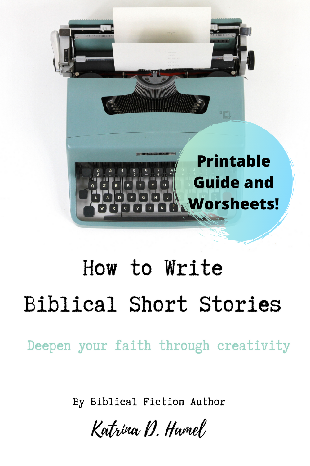 Retro blue typewriter above the text 'How to Write Biblical Short Stories, deepen your faith through creativity by biblical fiction author Katrina D Hamel