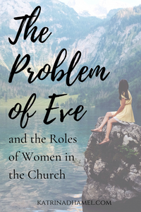 The problem of eve and the roles of women in the church, with a woman sitting on a rock overlooking a mountain lake