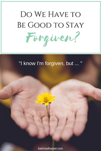"""Forgiveness seems way too easy for us, like there must be more. We're quick to take back our guilt. """"I'm forgiven, but . . . """" Surely once we accept Jesus and are granted forgiveness, we have to do something to keep it. Now we must balance our evil deeds with good ones, right? It's more like a second chance, right? Find out at Jump in the Way with Katrina D Hamel. Photo credit to Lina Trochez on Unsplash"""
