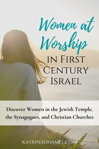 Woman with long brown hair and grey sweater looking at hazy lake and the text 'Women at Worship in First Century Israel, Discover Women in the Jewish Temple, Synagogues, and the Christian Churches