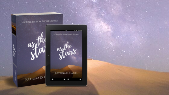 'As the Stars 45 Bible Fiction Short Stories' in paperback and on background of starry night and sand dune