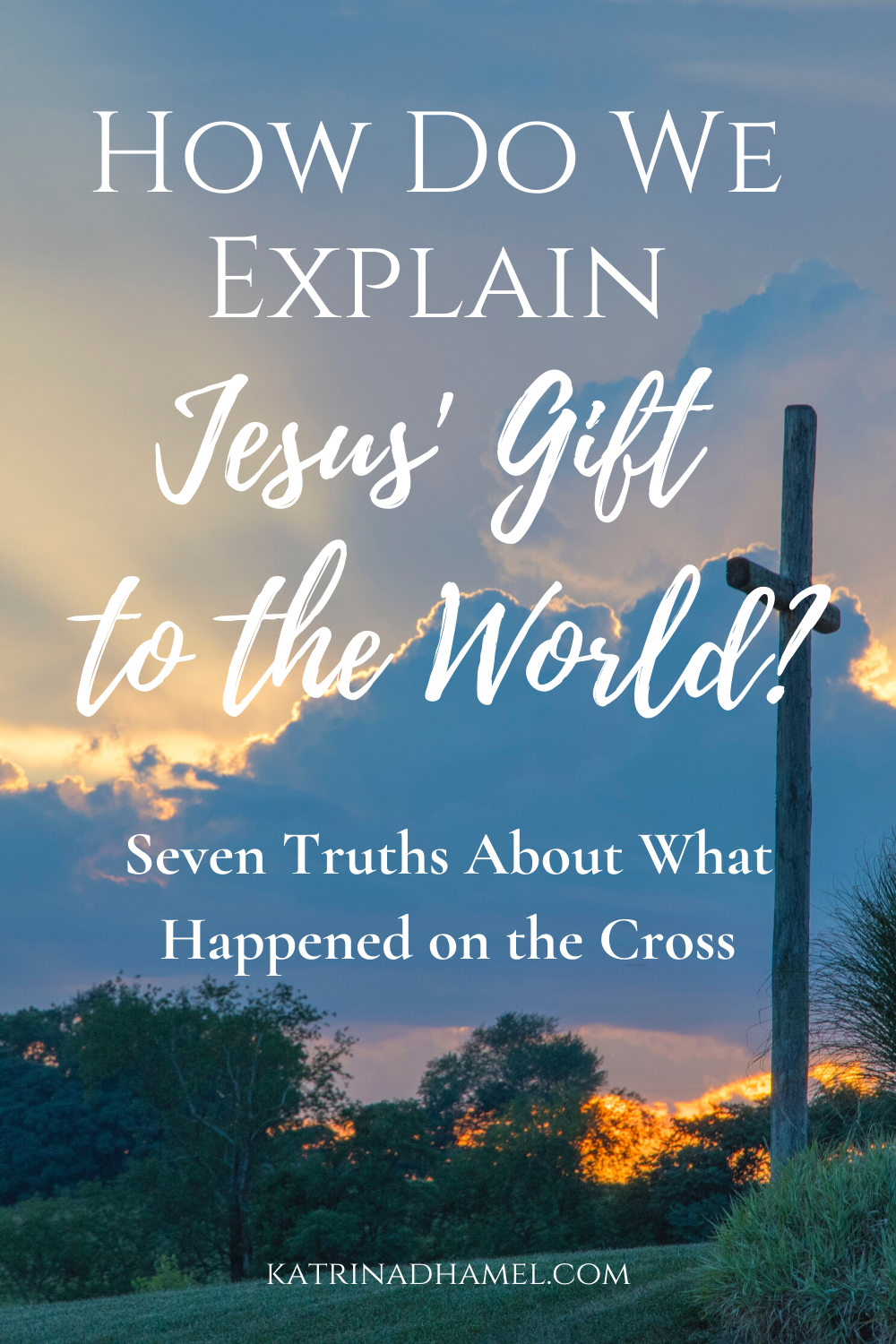 How do we explain Jesus' Gift to the World? Jump in the Way with Katrina D Hamel at https://katrina-d-hamel.com photo credit to david-dilbert on unsplash