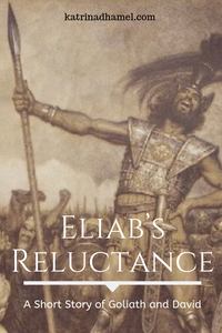 Eliab's Reluctance: A Short Story of David and Goliath