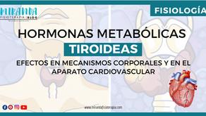 Hormonas metabólicas tiroideas: Efectos en mecanismos corporales y en el aparato cardiovascular