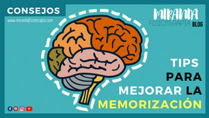 5 tips para mejorar la memorización - miranda fisioterapia blog - consejos