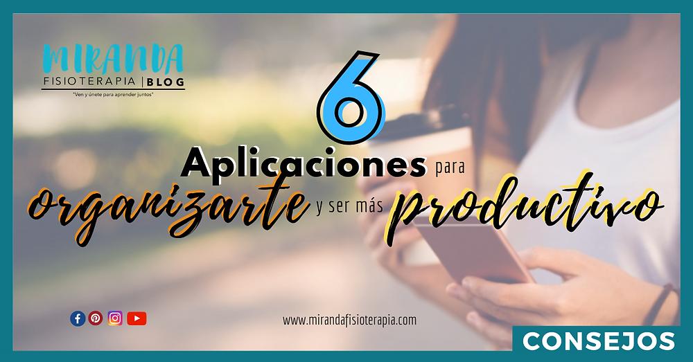 6 aplicaciones para organizarte y ser más productivo por miranda fisioterapia blog