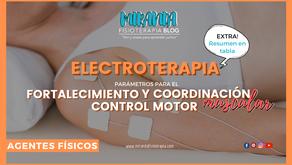 Parámetros de electroterapia para el fortalecimiento y coordinación muscular y control motor