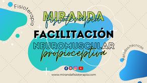 Generalidades del concepto de Facilitación Neuromuscular Propioceptiva (FNP)