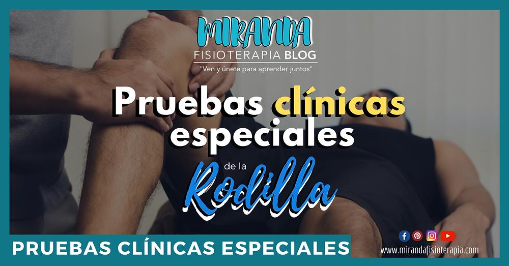 Pruebas clínicas especiales de la rodilla