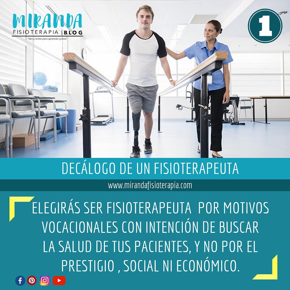 Decálogo del fisioterapeuta #1: elegiras ser fisioterapeuta por motivos vocacionales con intención de buscar la salud de tus pacientes y no por el prestigio social ni económico