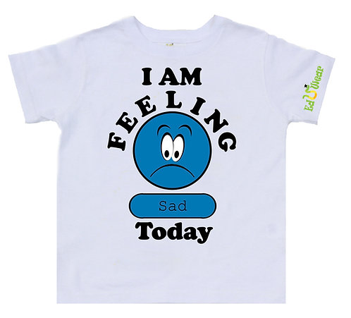 I Am Feeling Sad T-shirt