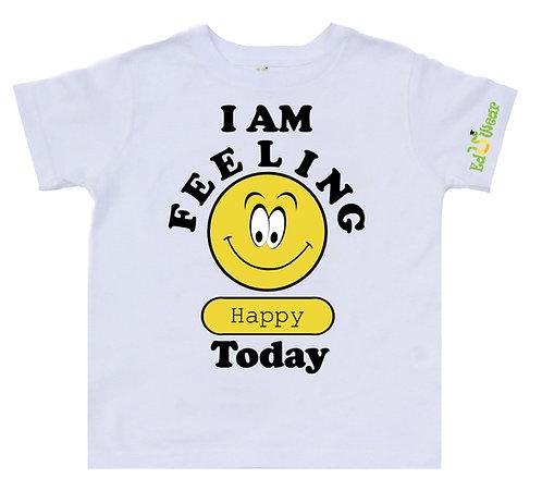I Am Feeling Happy T-shirt