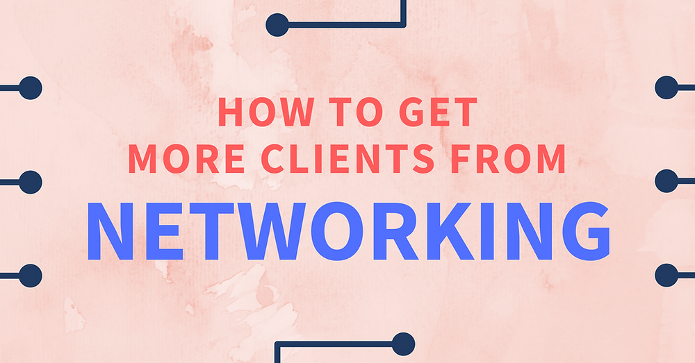 Get more clients from networking