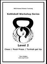 Level 2 Kettlebell manual, builds on level 1 with more on the Swing, introducing the Clean, Push Press and the Turkish Get Up. Click the here for more info