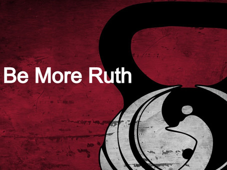 Be More Ruth