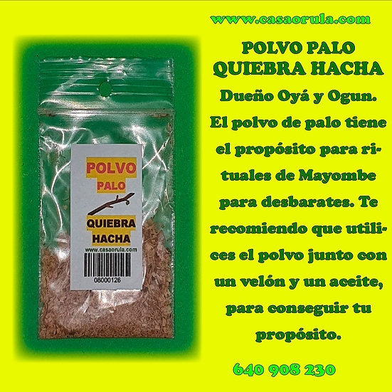 POLVO DE PALO QUIEBRA HACHA