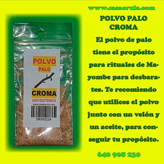 POLVO DE PALO CROMA