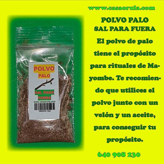 POLVO DE PALO SAL PARA FUERA